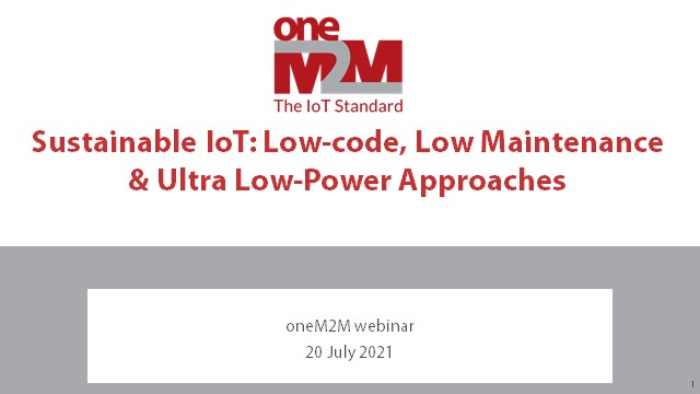 Sustainable IoT – Low Code, Low Maintenance and Ultra Low-Power Approaches