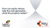 How can equity release help the next generation climb the property ladder