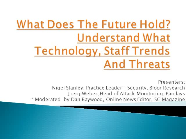 What Does The Future Hold? Understand What Technology, Staff Trends And Threats