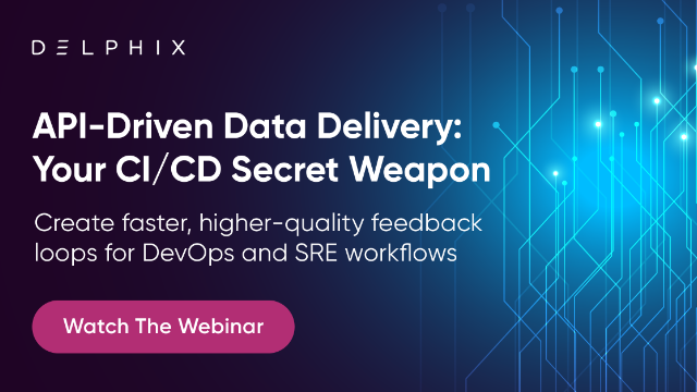 API-Driven Data Delivery: Your CI/CD Secret Weapon