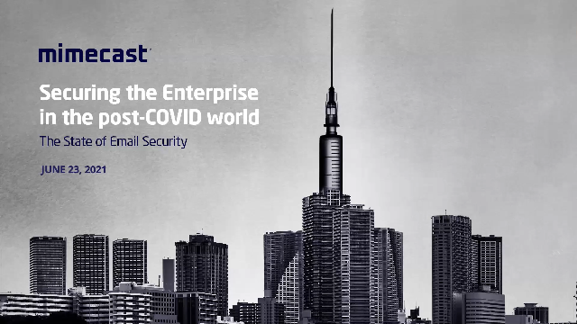 The State of Email Security: Securing the Enterprise in the COVID World