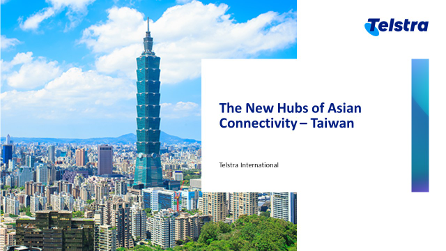The New Hubs of Asian Connectivity - Taiwan