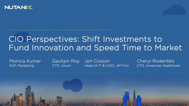 CIO Perspectives: Shift Investments to Fund Innovation and Speed Time to Market