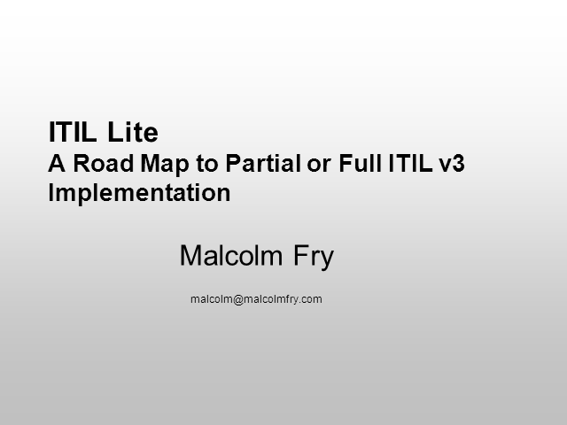 ITIL Lite - A Roadmap to Full or Partial ITIL Implementation