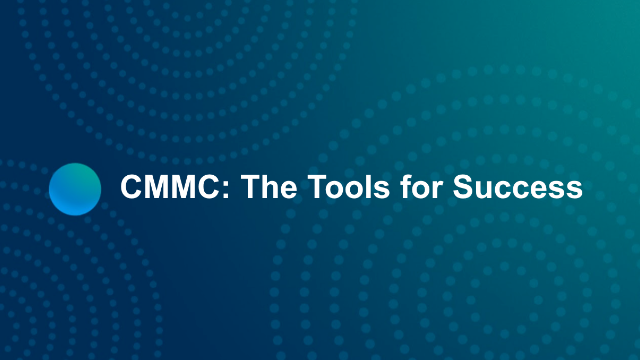 CMMC: The Tools for Success