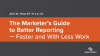 The Marketer's Guide to Better Reporting — Faster and With Less Work