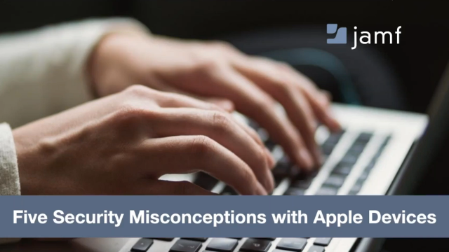 5 Security Misconceptions with Apple Devices