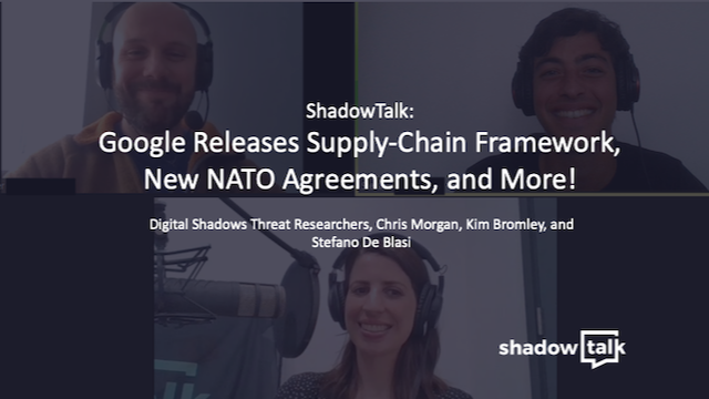 Podcast: Google Releases Supply-Chain Framework, New NATO Agreements, and More!