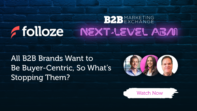 All B2B Brands Want to Be Buyer-Centric, So What's Stopping Them?