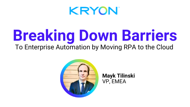 Breaking Down Barriers to Enterprise Automation by Moving RPA to the Cloud