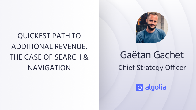 Quickest path to additional revenue: the case of search & navigation