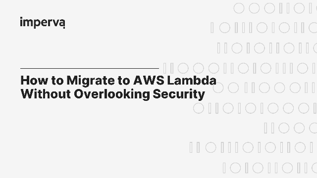 How to Migrate to AWS Lambda Without Overlooking Security