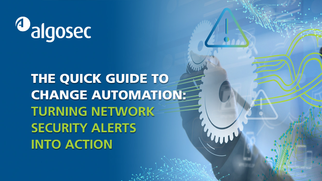 Quick guide to change automation: Turning network security alerts into action