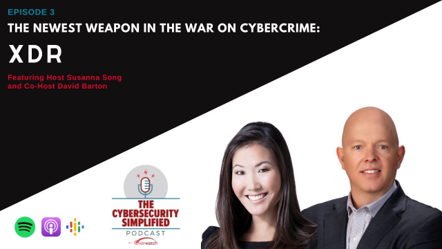 Cybersecurity Simplified - Ep 3: The Newest Weapon in the War on Cybercrime: XDR