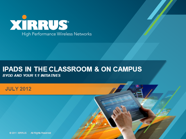 iPads in the Classroom and on Campus – BYOD and Your 1:1 Initiatives