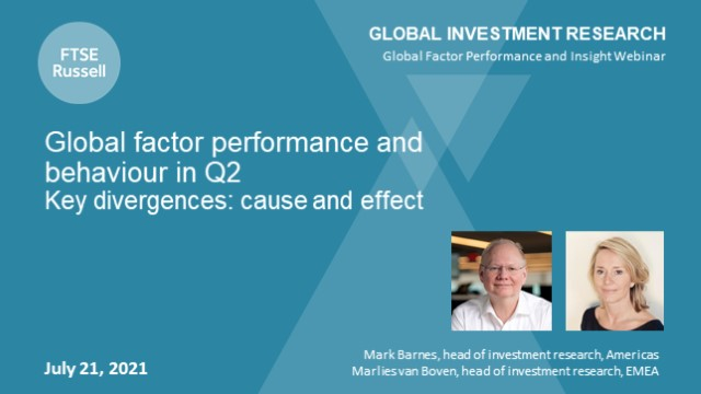 Global factor performance & behaviour in Q2: Key divergences - cause and effect