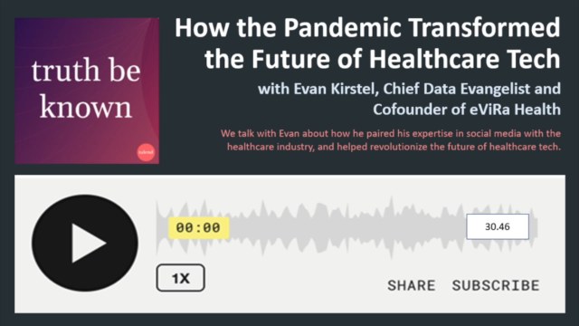 How the Pandemic Transformed the Future of Healthcare Tech with Evan Kirstel