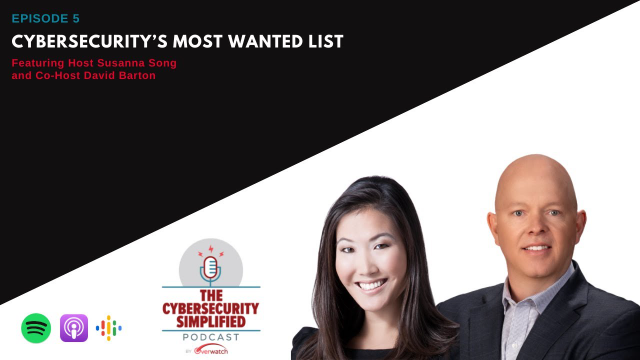 Cybersecurity Simplified - Episode 5: Cybersecurity's Most Wanted List