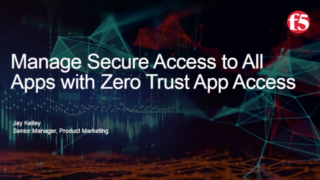 Manage and Secure Access to All Apps with Zero Trust App Access