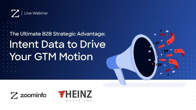 The Ultimate B2B Strategic Advantage: Intent Data to Drive Your GTM Motion