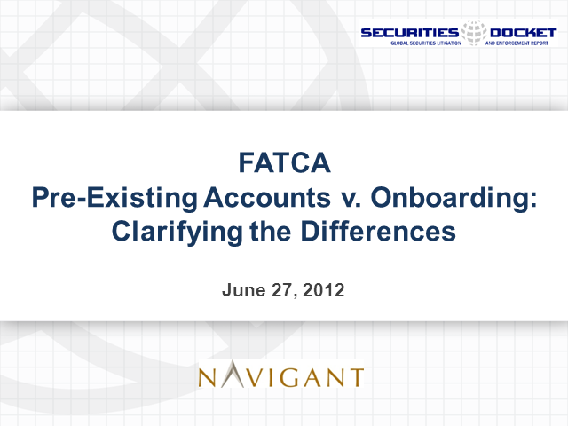 FATCA Pre-Existing Accounts v. Onboarding: Clarifying the Differences