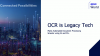 OCR is Legacy Tech - Make Automated Document Processing Smarter using AI and ML