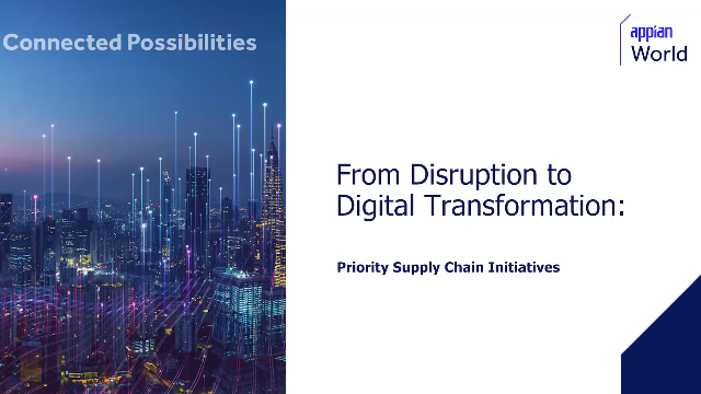 From Disruption to Digital Transformation: Priority Supply Chain Initiatives