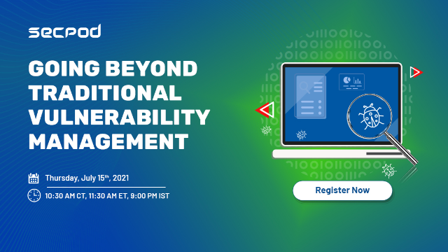 Going Beyond Traditional Vulnerability Management