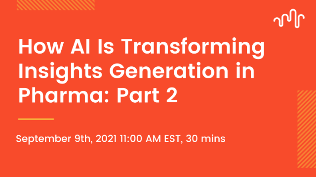 How AI Is Transforming Insights Generation in Pharma: Part 2