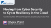 Moving from Cyber Security to Cyber Resiliency in the Cloud