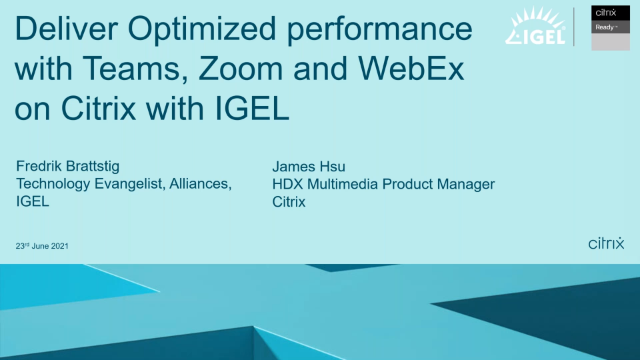 Deliver Optimal Performance with Teams, Zoom, and WebEx on Citrix with IGEL
