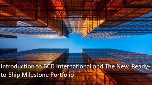 Introduction to BCD International and The New Ready-to-Ship Milestone Portfolio