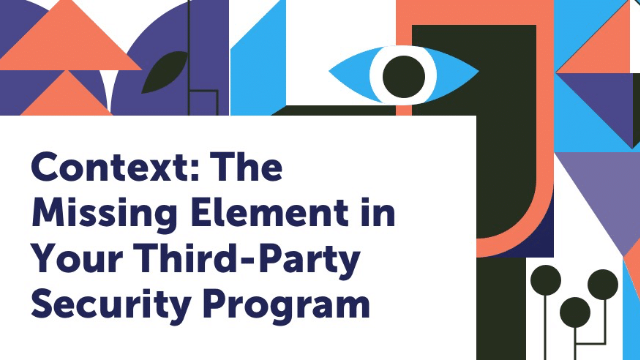 The Missing Element in Your Third-Party Security Program