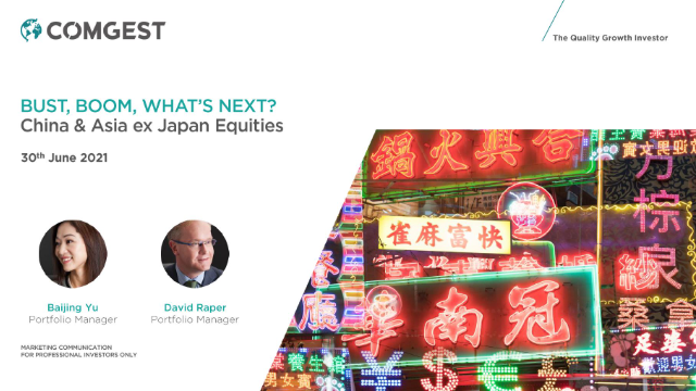 Comgest - China & Asia ex Japan Equities - Bust, boom, what's next?