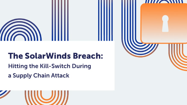 The SolarWinds Breach: Hitting the Kill-Switch During a Supply Chain Attack