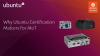 Why Ubuntu Certification Matters for AIoT