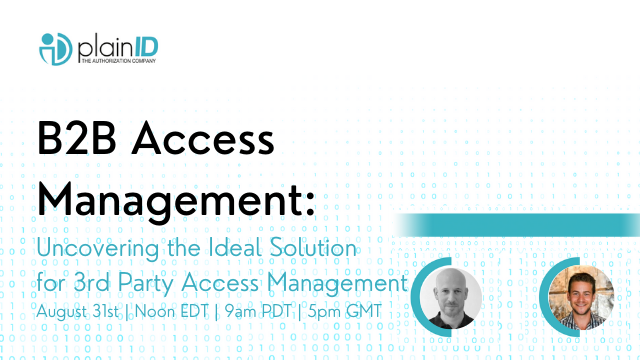 B2B Access Management: Uncovering the Ideal 3rd Party Access Management Solution