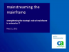 Mainstreaming the Mainframe: Igniting the Untapped Power in Your Enterprise IT
