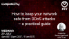 How to keep your network safe from DDoS attacks – a practical guide