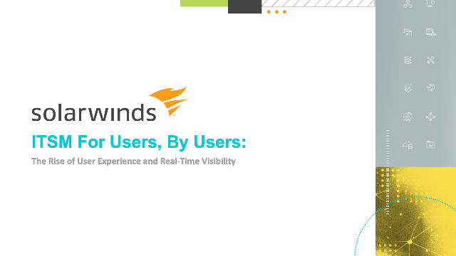 ITSM For Users, By Users: The Rise of User Experience and Real-Time Visibility