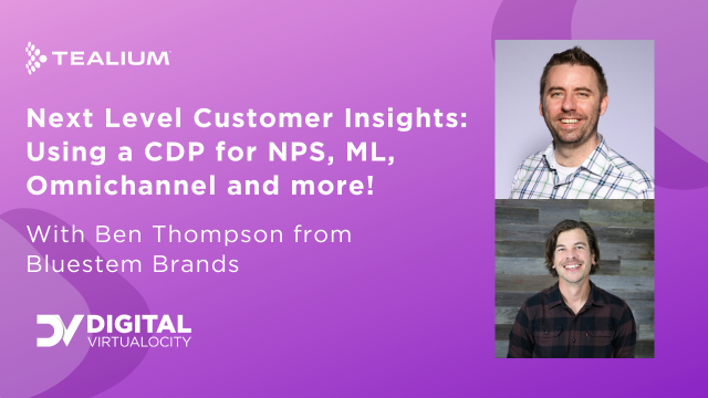Next Level Customer Insights: Using a CDP for NPS, ML, Omnichannel and more!