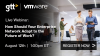 How Should Your Enterprise Network Adapt to the Future of Work?