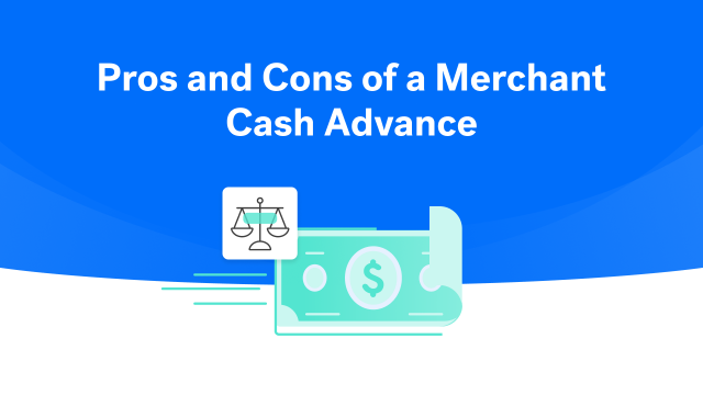 Pros and Cons of a Merchant Cash Advance
