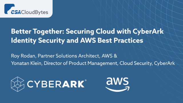 Securing Cloud with CyberArk Identity Security and AWS Best Practices