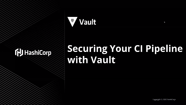Securing Your CI Pipeline with Vault