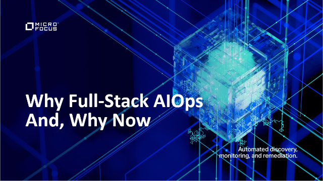 Why Full-Stack AIOps? And, Why Now?
