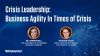 Crisis Leadership: Business Agility In Times of Crisis