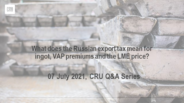 What does the Russian export tax mean for ingot, VAP premiums and the LME price?