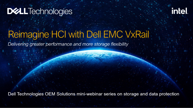 OEM Solutions: Reimagine HCI with Dell EMC VxRail