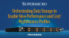 Orchestrating Data Storage to Enable New Performance & Cost/Performance Profiles